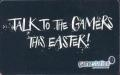 Talk To The Gamers This Easter!